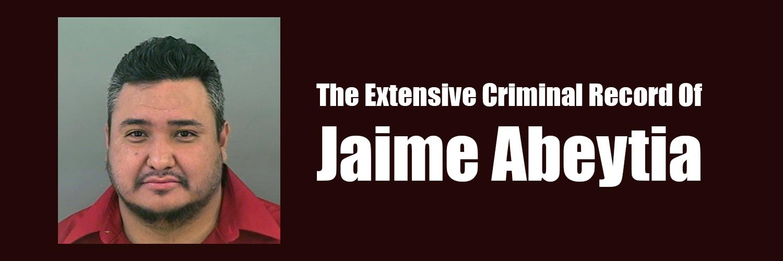 The Jaime Abeytia Criminal Dossier