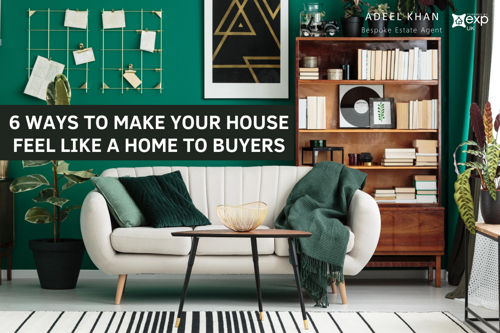 6 Ways to Make Your House Feel Like a Home to Buyers!