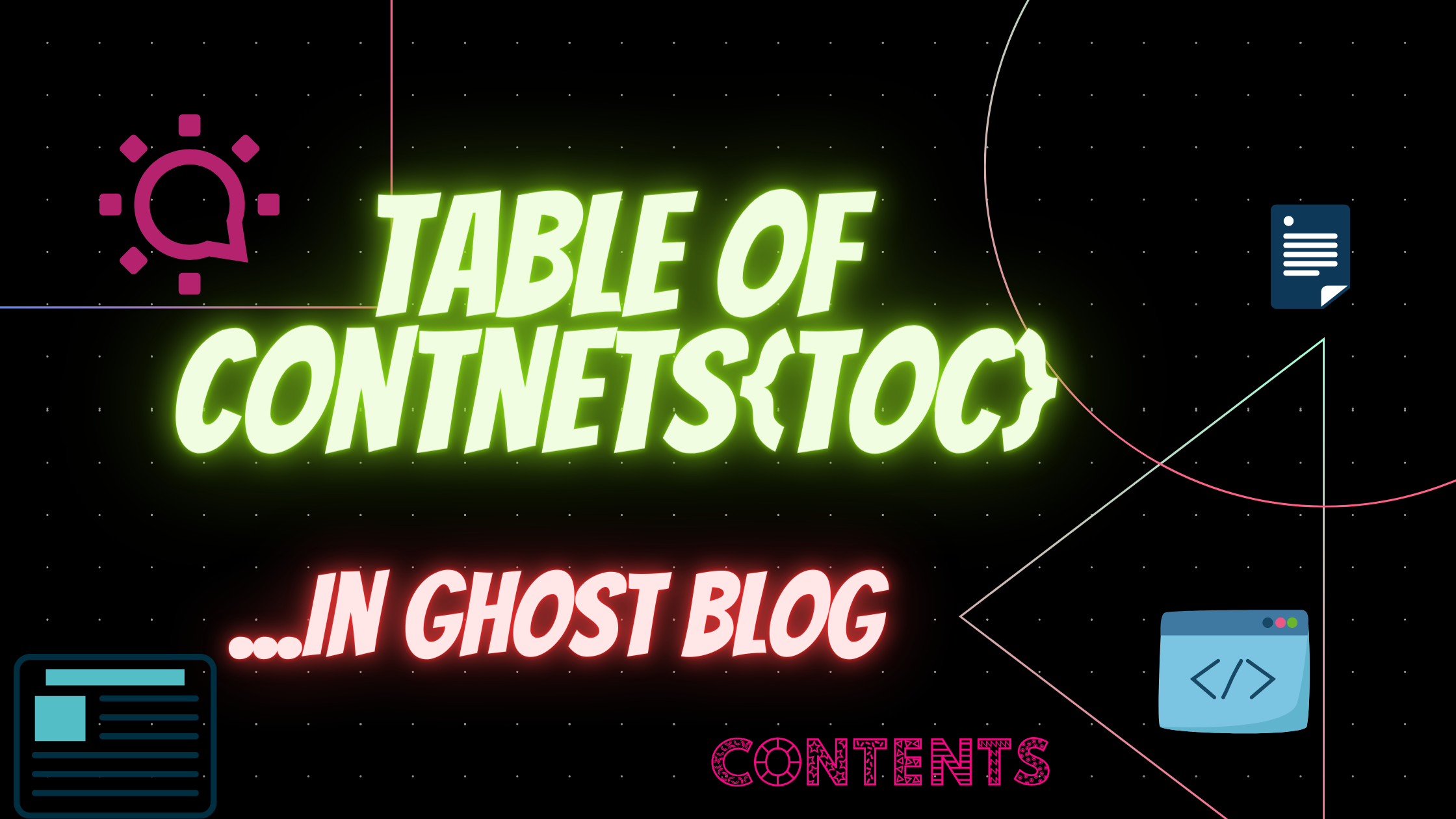 13 Ways to create Table of contents(TOC) in Ghost blog?[2021]