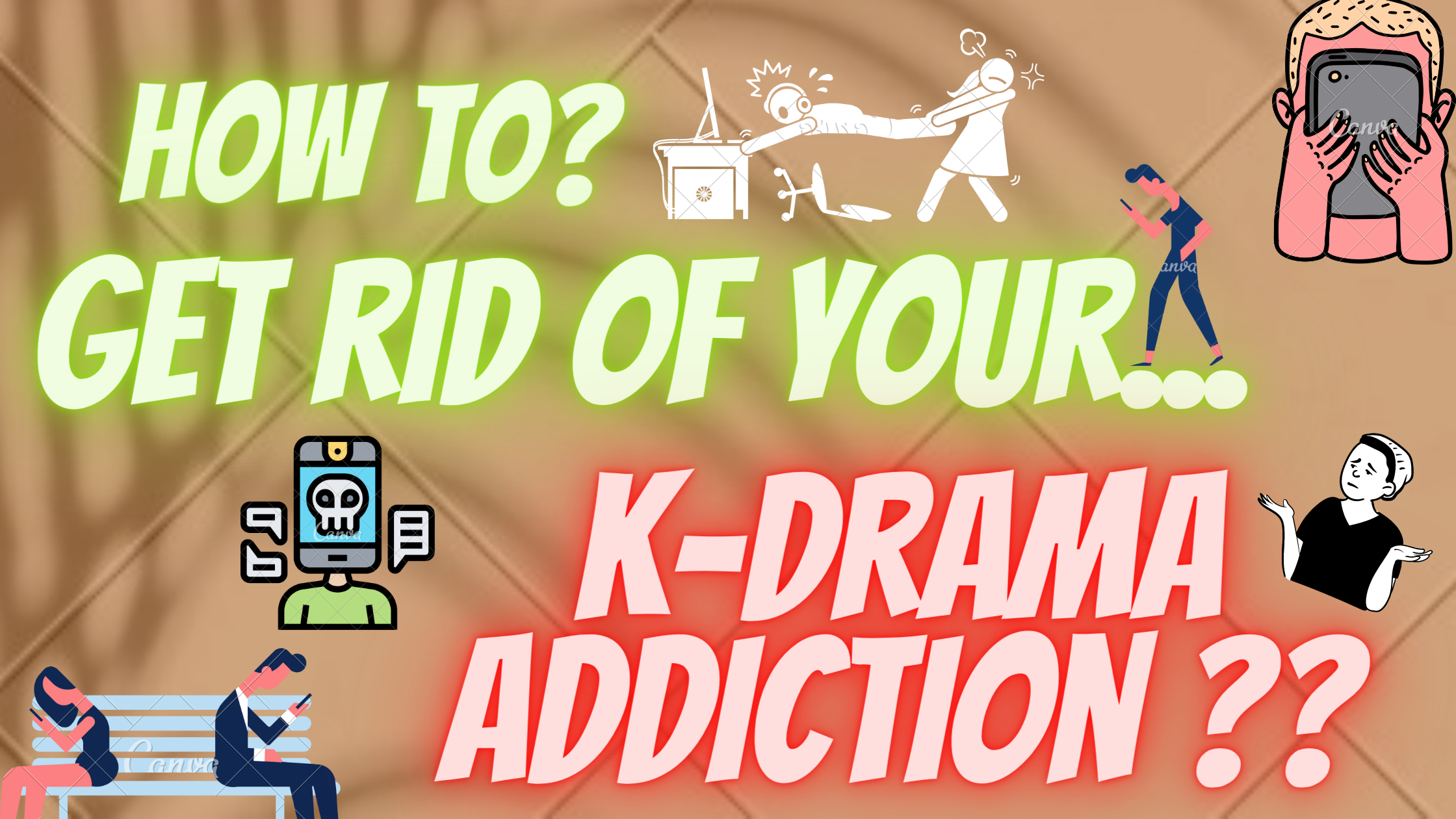 How I got rid of my k-drama addiction?