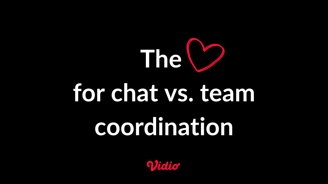 Our love ❤️ for chat, team coordination, and OKR