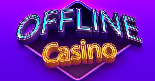 Casino Offline di Seluruh Dunia