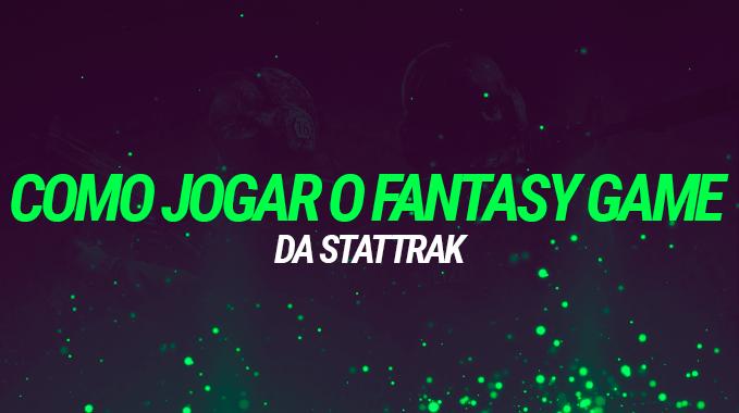 Tutorial: Como jogar o fantasy game da Stattrak
