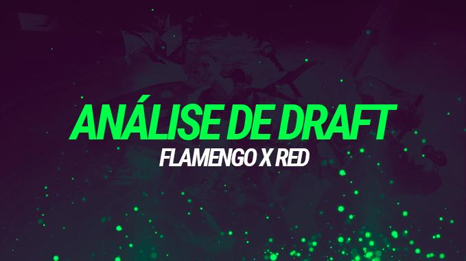 Análise de Draft: Flamengo X Red nas quartas de final do CBLOL