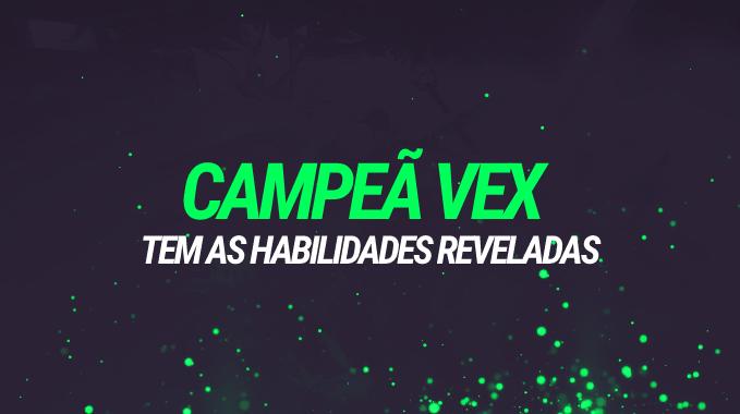 LoL: campeã Vex, a Melancolista, tem as habilidades reveladas