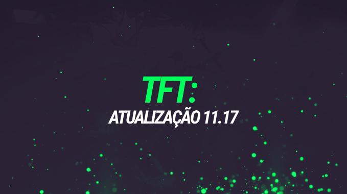 TFT: Atualização 11.17 com rework forte em sentinelas e alguns nerfs em peças muito populares