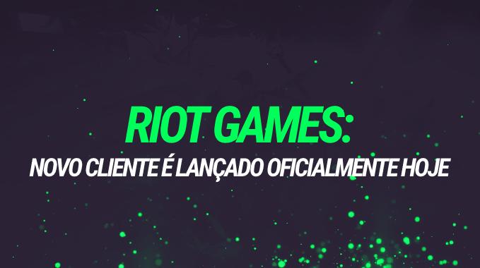 League of Legends e VALORANT: novo Cliente da Riot é lançado hoje