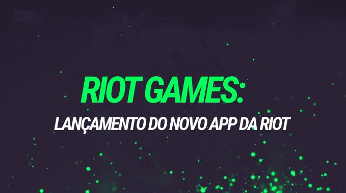 RIOT GAMES: OLÁ, RIOT MOBILE! ADEUS, LOL+