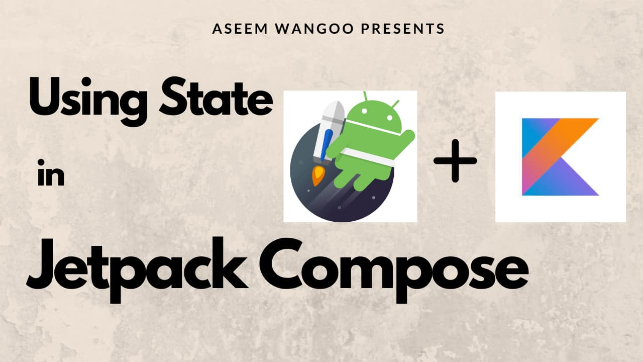 Using State in Jetpack Compose